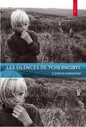 """Couverture du livre """"Les silences de Tchernobyl"""""""